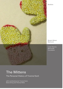 The Mittens / The Personal History of Yvonne Koch